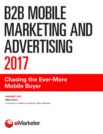B2B Mobile Marketing and Advertising 2017