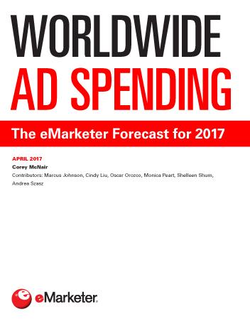 Worldwide Ad Spending The Emarketer Forecast For 2017
