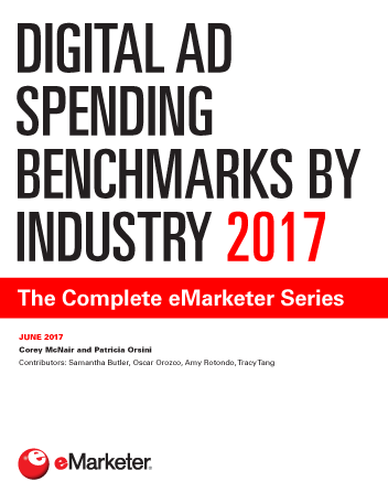 Digital Ad Spending Benchmarks by Industry 2017